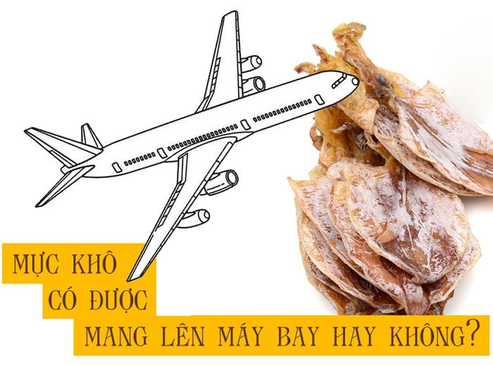 Mực khô có được mang lên máy bay hay không phụ thuộc vào các hãng hàng không khác nhau